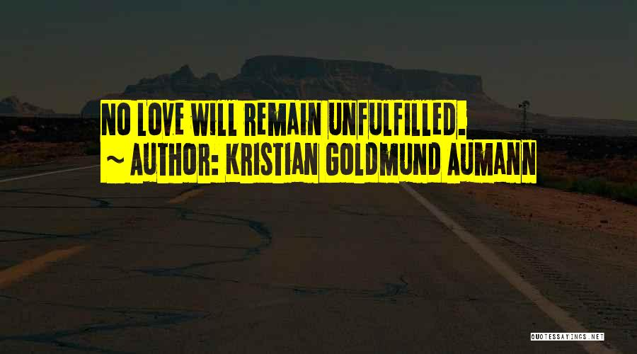 Unfulfilled Love Quotes By Kristian Goldmund Aumann