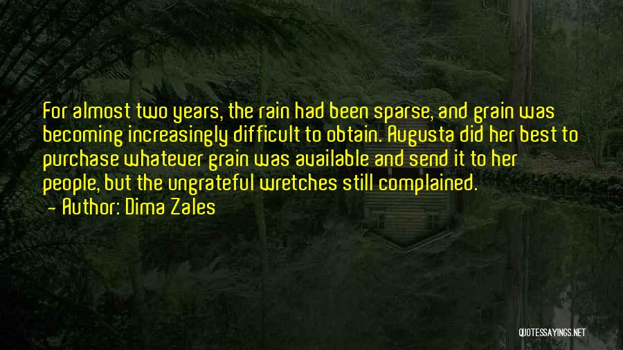 Ungrateful People Quotes By Dima Zales