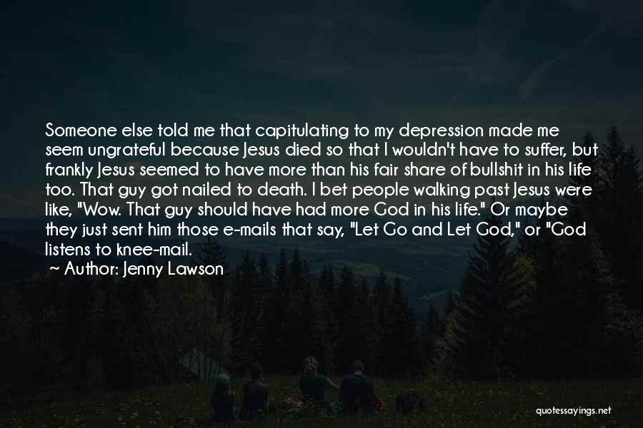 Ungrateful People Quotes By Jenny Lawson