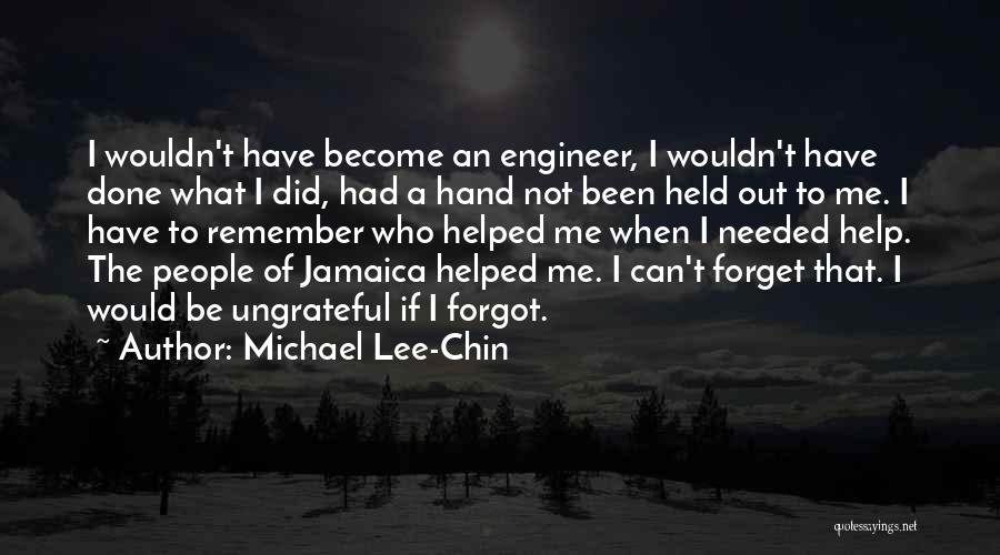 Ungrateful People Quotes By Michael Lee-Chin