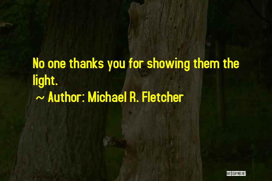 Ungrateful People Quotes By Michael R. Fletcher
