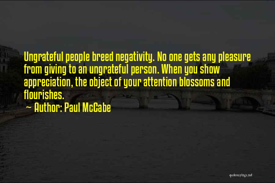 Ungrateful People Quotes By Paul McCabe