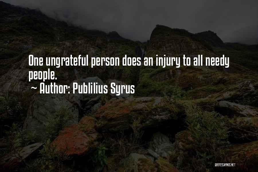 Ungrateful People Quotes By Publilius Syrus