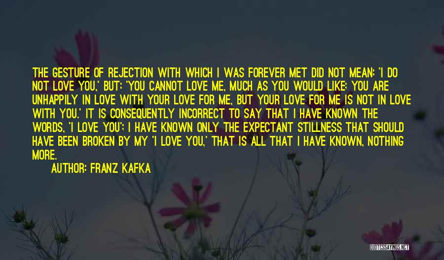 Unhappily In Love Quotes By Franz Kafka