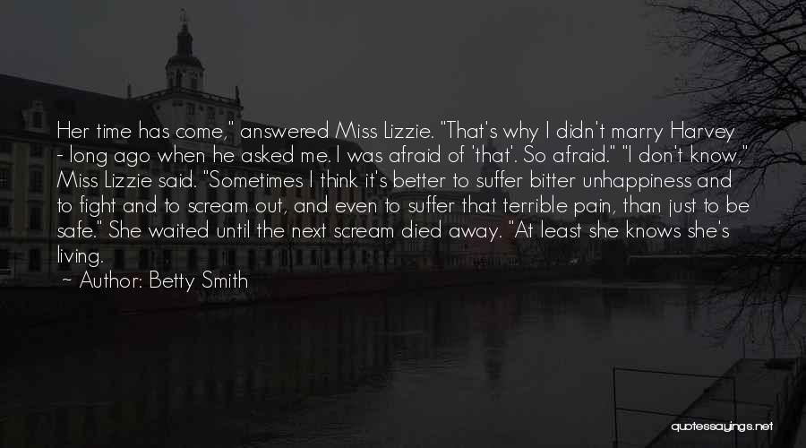 Unhappiness And Pain Quotes By Betty Smith