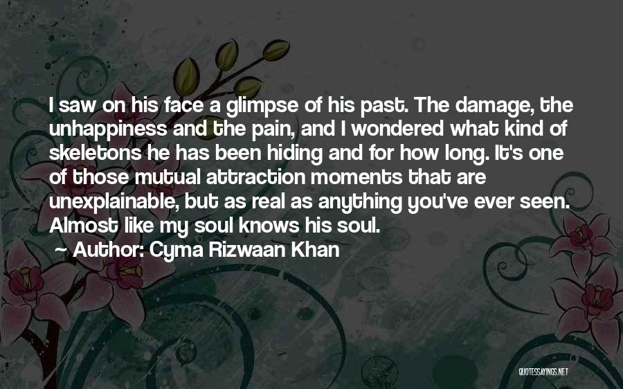 Unhappiness And Pain Quotes By Cyma Rizwaan Khan