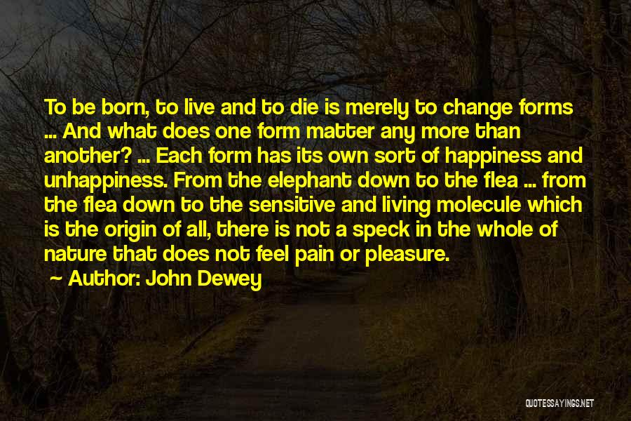 Unhappiness And Pain Quotes By John Dewey