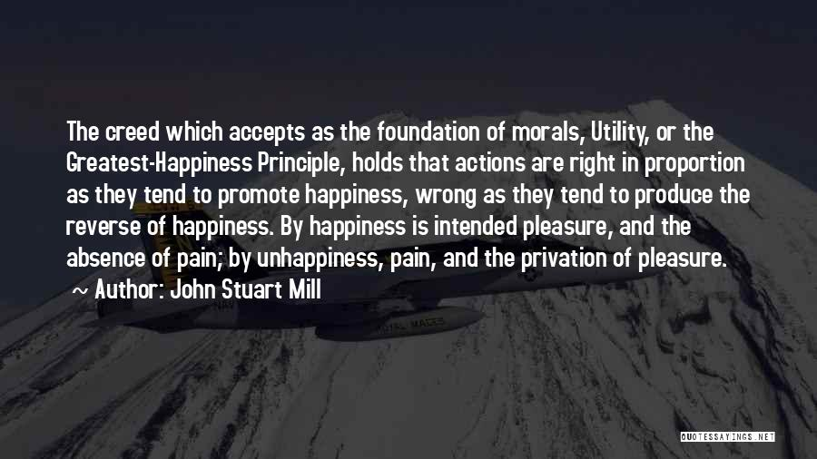 Unhappiness And Pain Quotes By John Stuart Mill
