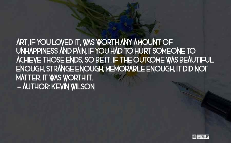 Unhappiness And Pain Quotes By Kevin Wilson