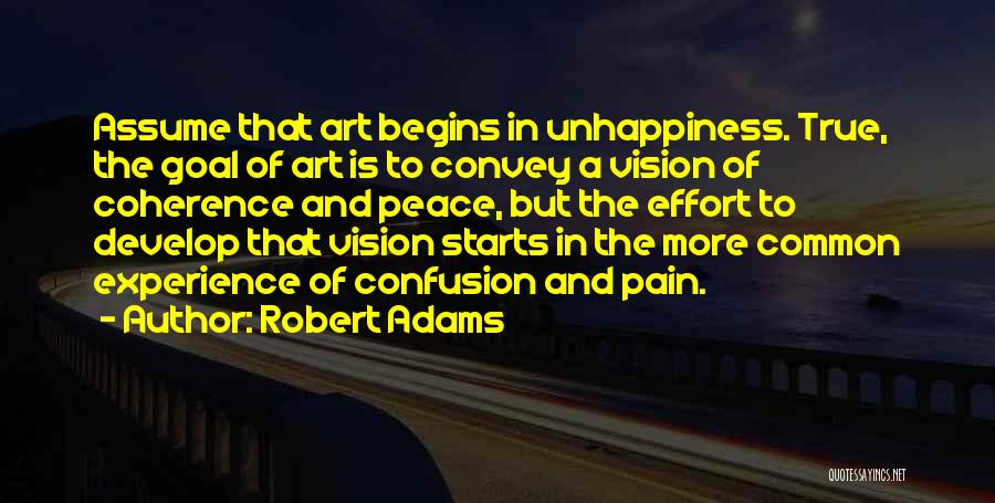 Unhappiness And Pain Quotes By Robert Adams
