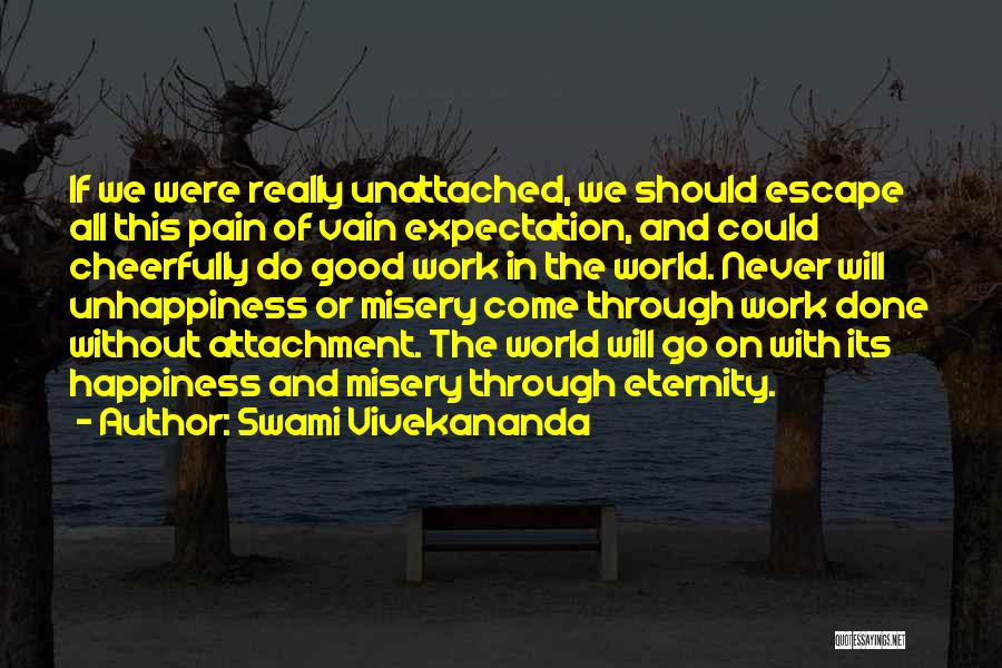 Unhappiness And Pain Quotes By Swami Vivekananda