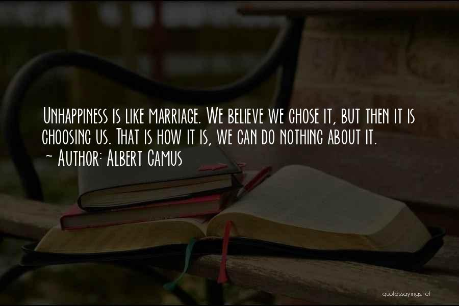 Unhappiness In Marriage Quotes By Albert Camus
