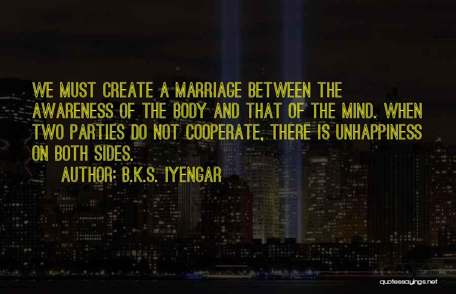 Unhappiness In Marriage Quotes By B.K.S. Iyengar