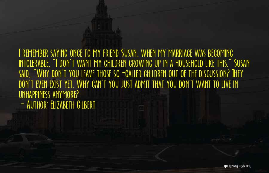 Unhappiness In Marriage Quotes By Elizabeth Gilbert