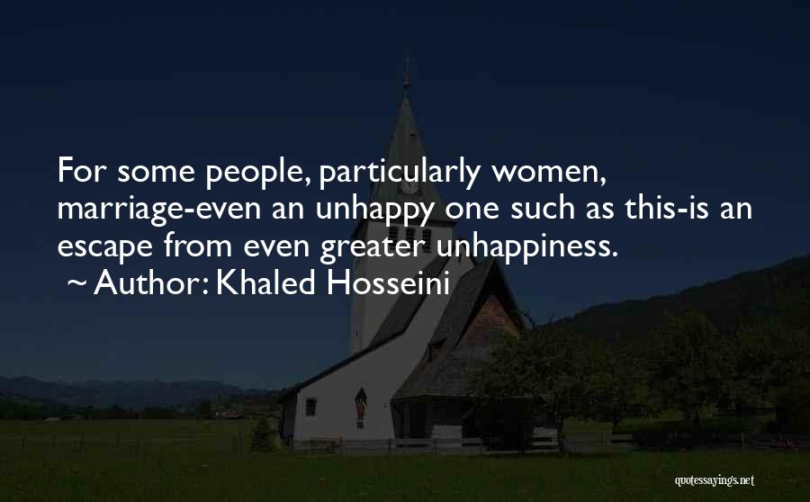 Unhappiness In Marriage Quotes By Khaled Hosseini