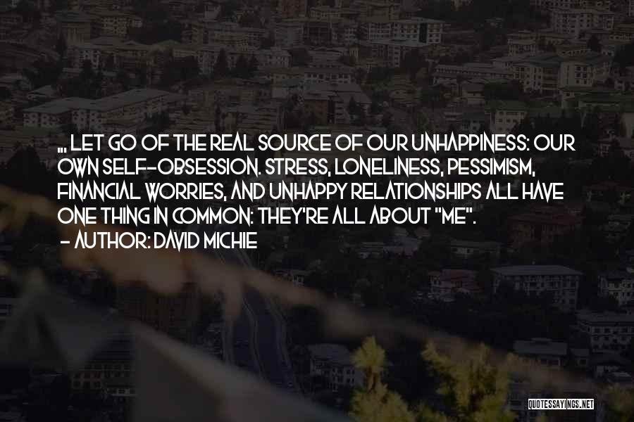 Unhappy Relationships Quotes By David Michie