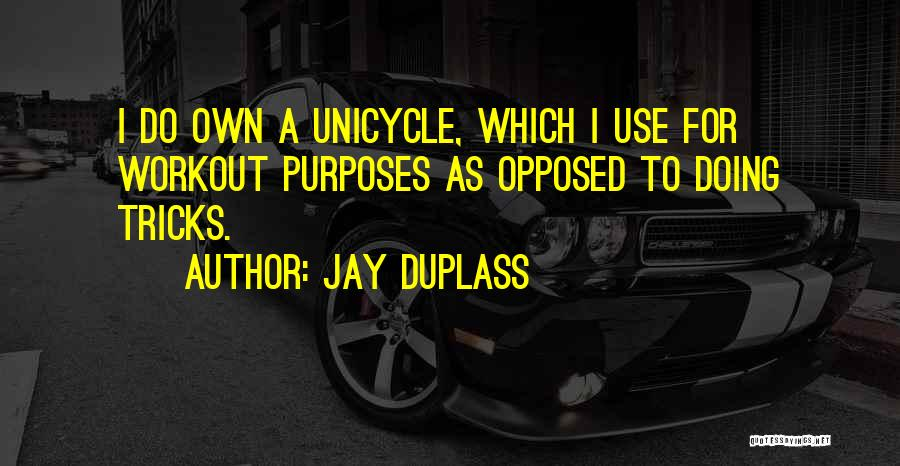 Unicycle Quotes By Jay Duplass