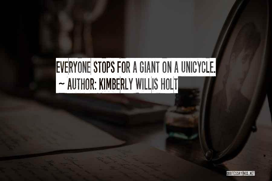 Unicycle Quotes By Kimberly Willis Holt