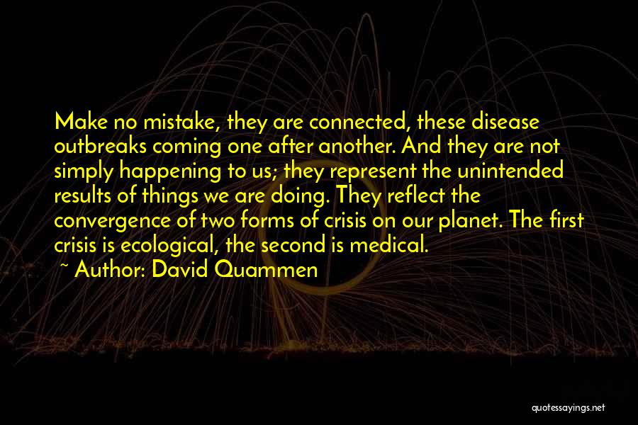Unintended Mistake Quotes By David Quammen
