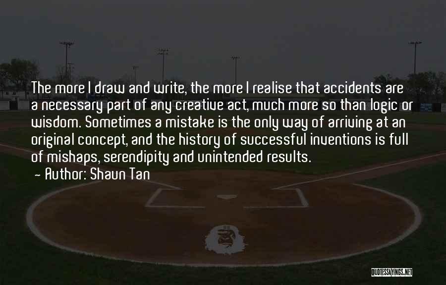 Unintended Mistake Quotes By Shaun Tan