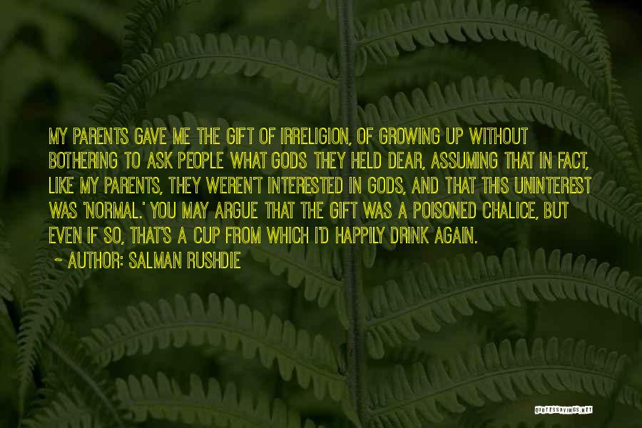Uninterest Quotes By Salman Rushdie