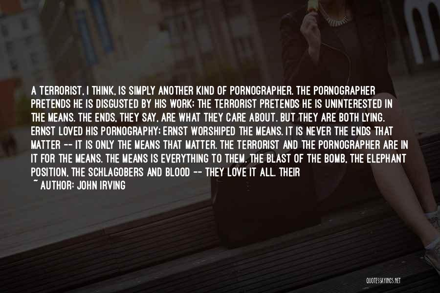 Uninterested Love Quotes By John Irving