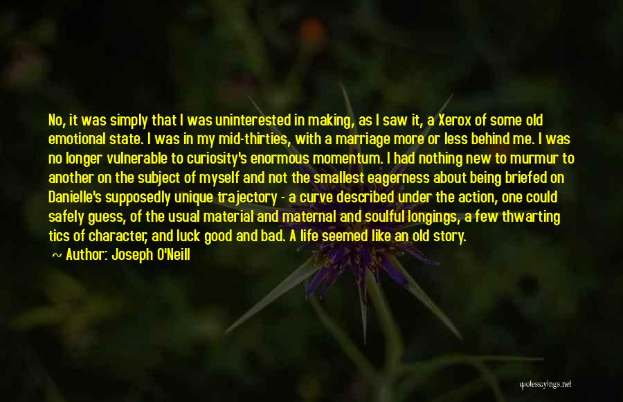 Uninterested Love Quotes By Joseph O'Neill