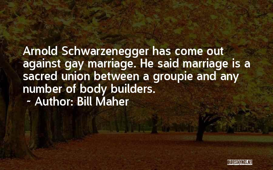 Union Quotes By Bill Maher