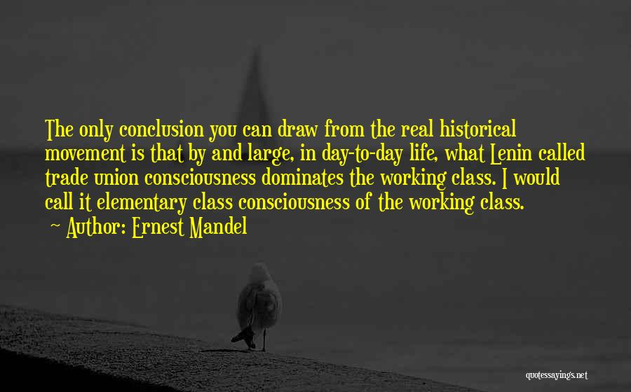 Union Quotes By Ernest Mandel