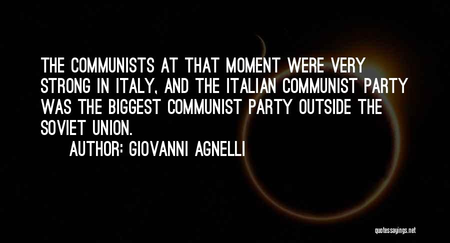 Union Quotes By Giovanni Agnelli