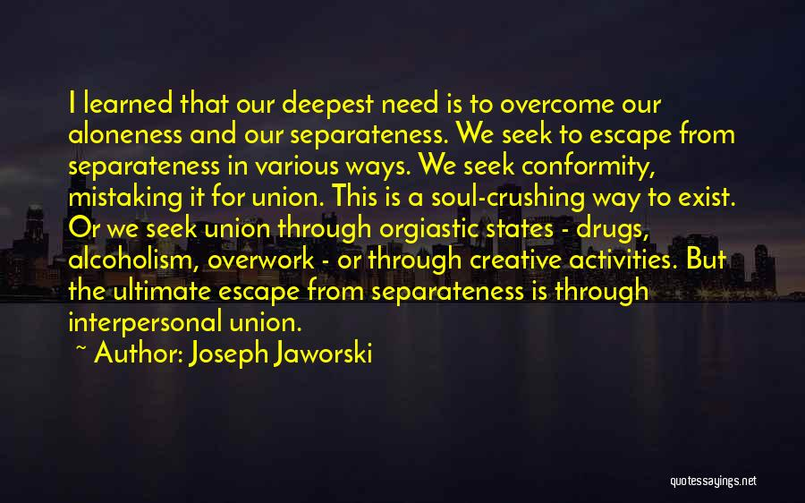 Union Quotes By Joseph Jaworski
