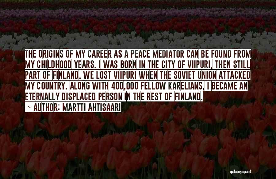 Union Quotes By Martti Ahtisaari