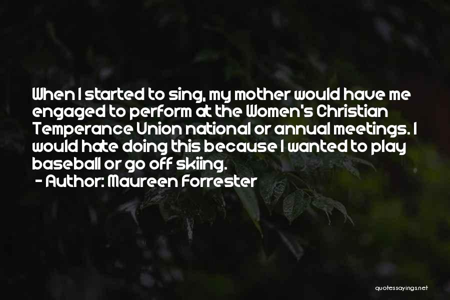 Union Quotes By Maureen Forrester