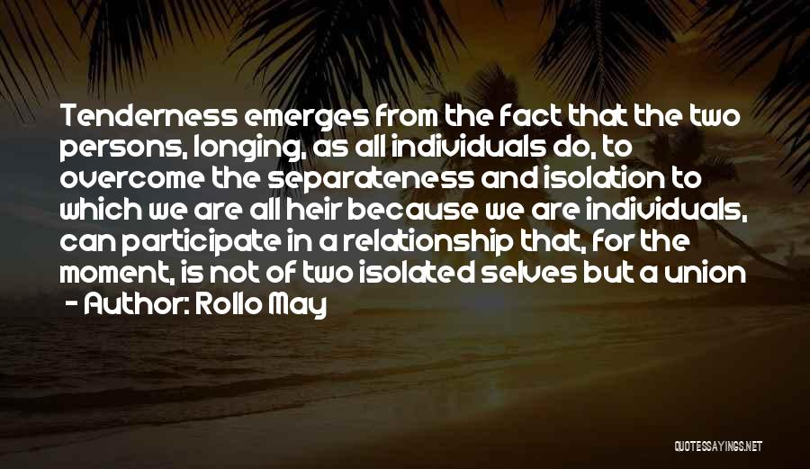 Union Quotes By Rollo May