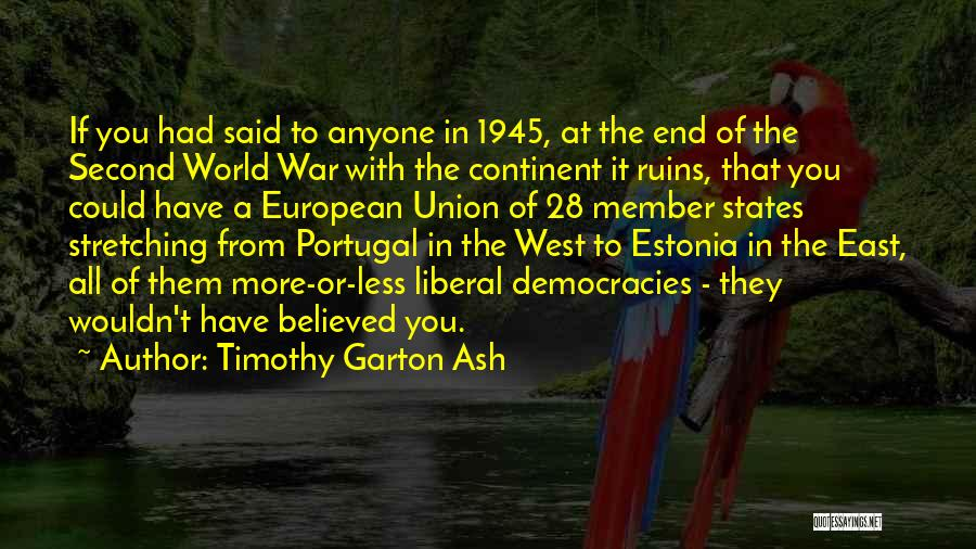 Union Quotes By Timothy Garton Ash