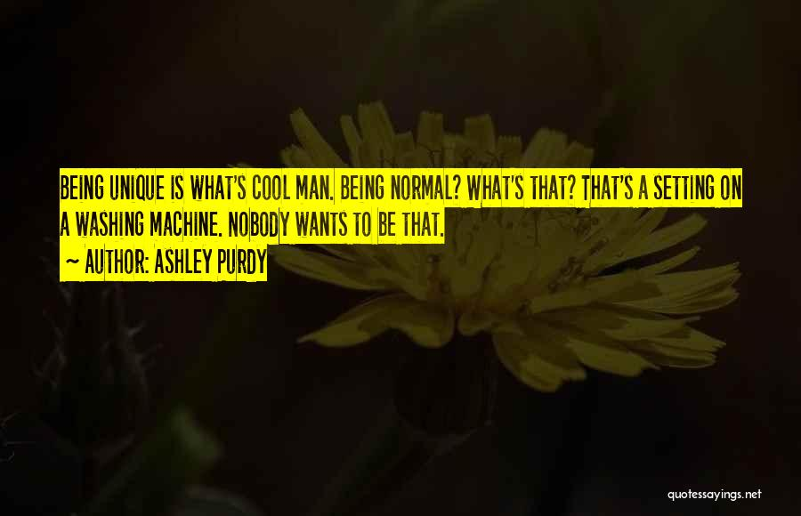 Unique And Cool Quotes By Ashley Purdy
