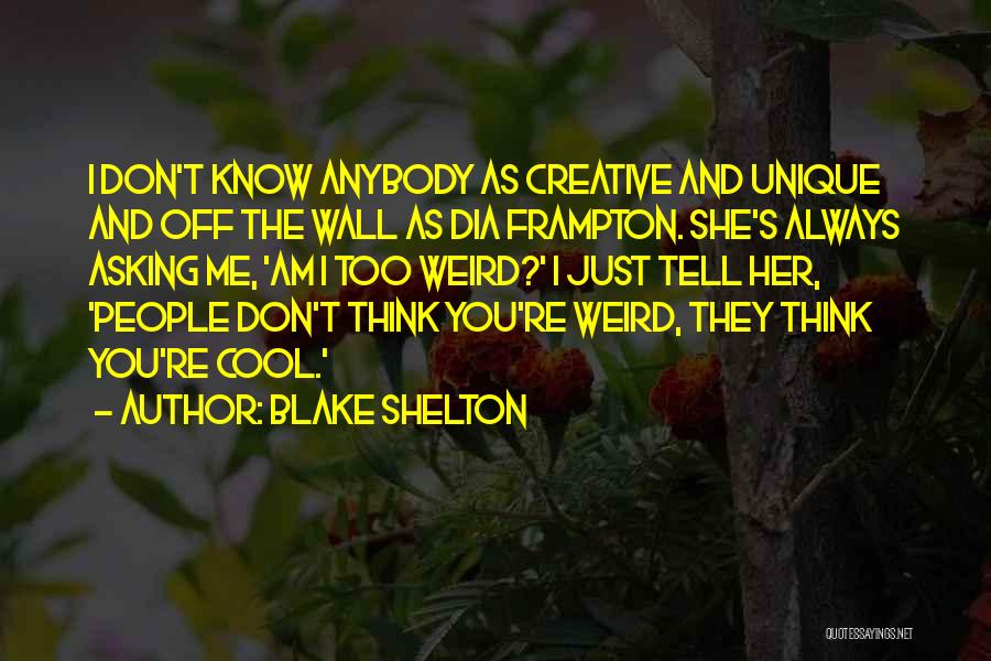 Unique And Cool Quotes By Blake Shelton
