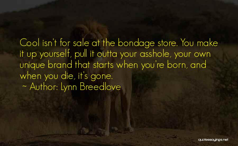 Unique And Cool Quotes By Lynn Breedlove