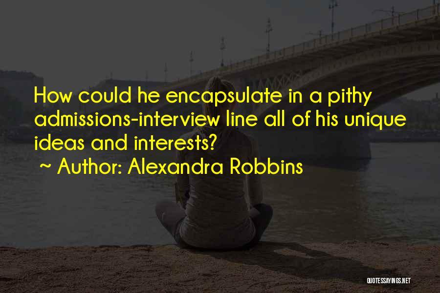 Unique Interests Quotes By Alexandra Robbins