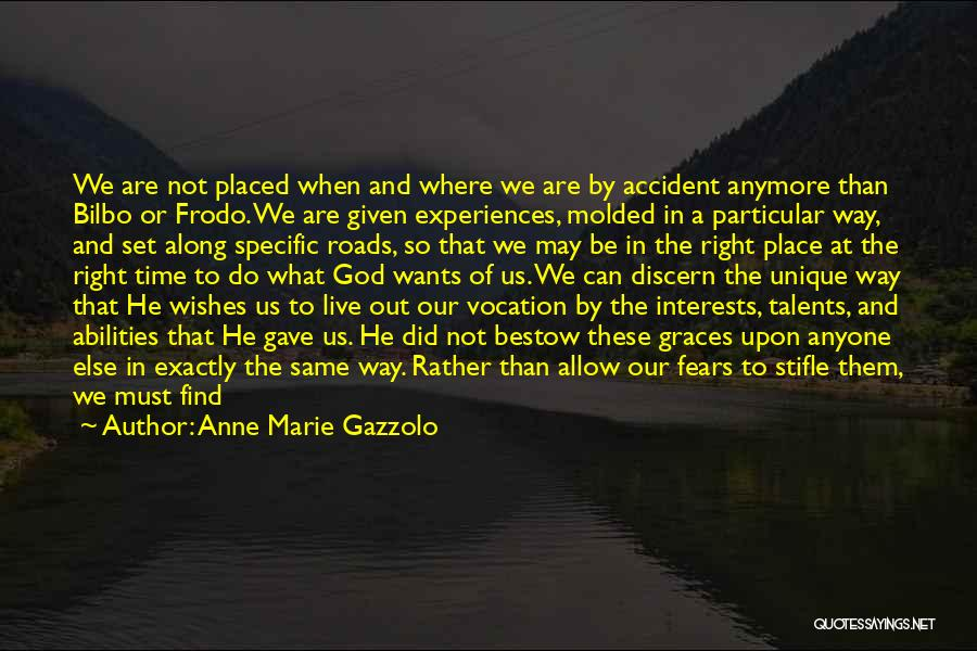 Unique Interests Quotes By Anne Marie Gazzolo