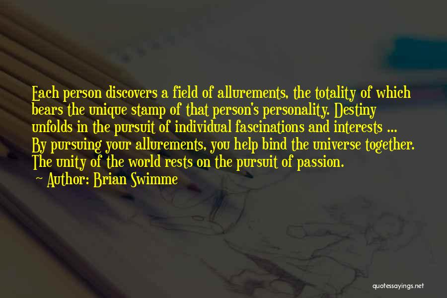 Unique Interests Quotes By Brian Swimme
