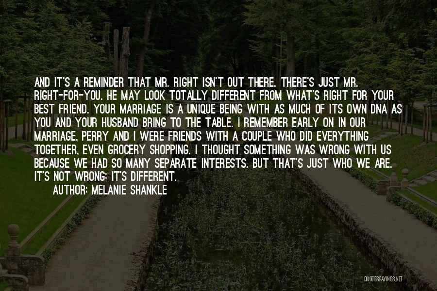 Unique Interests Quotes By Melanie Shankle