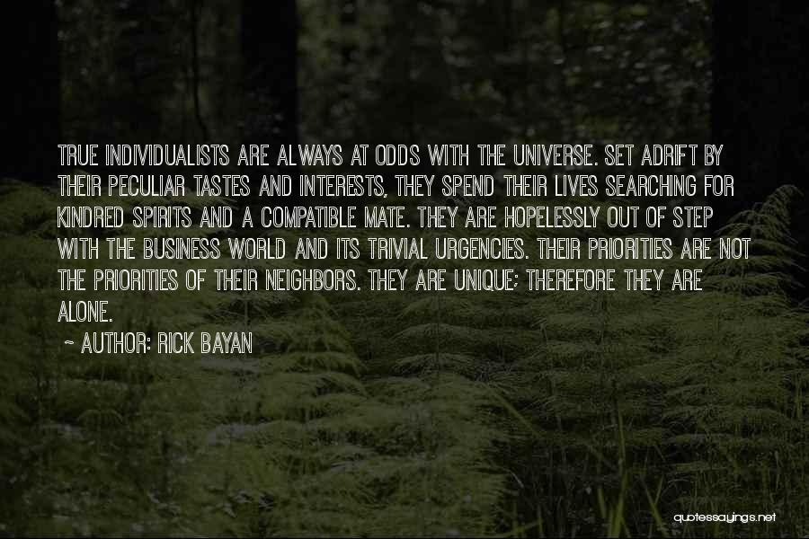 Unique Interests Quotes By Rick Bayan