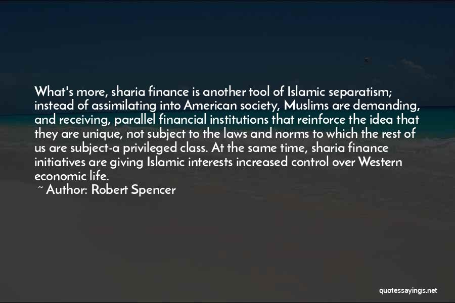 Unique Interests Quotes By Robert Spencer