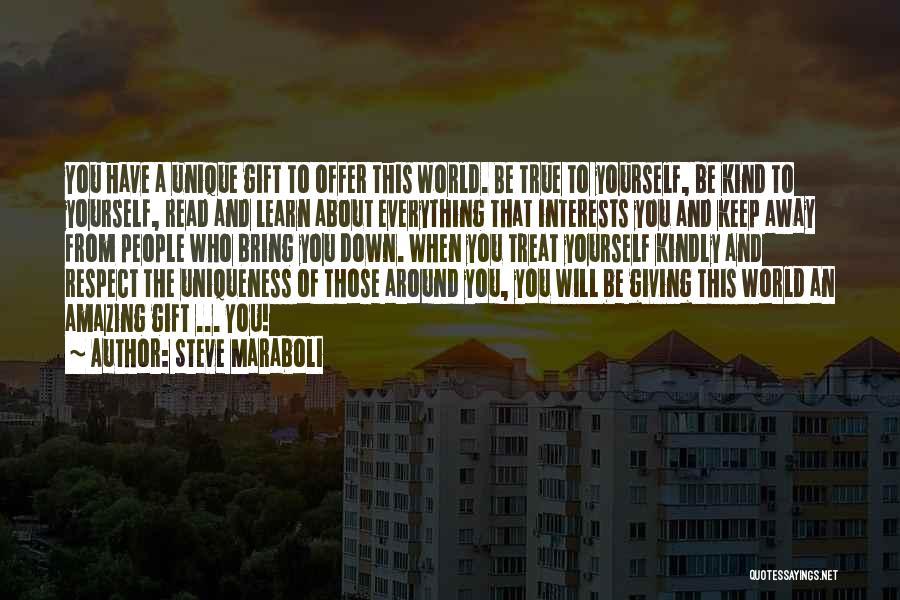 Unique Interests Quotes By Steve Maraboli