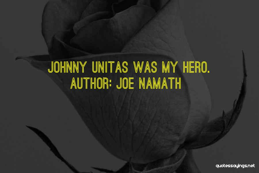 Unitas Quotes By Joe Namath