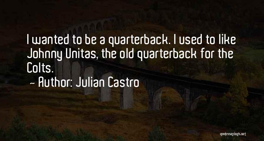 Unitas Quotes By Julian Castro