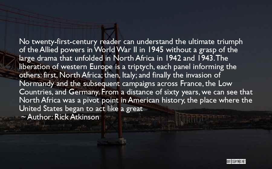 United States Of Africa Quotes By Rick Atkinson