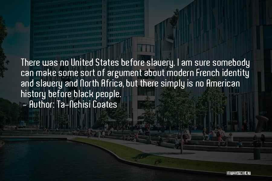 United States Of Africa Quotes By Ta-Nehisi Coates