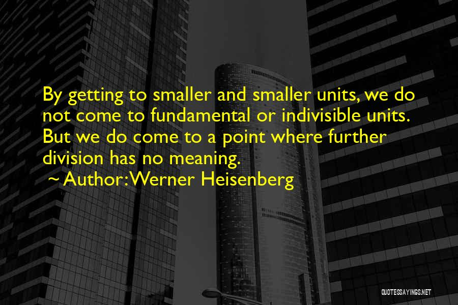 Units Quotes By Werner Heisenberg